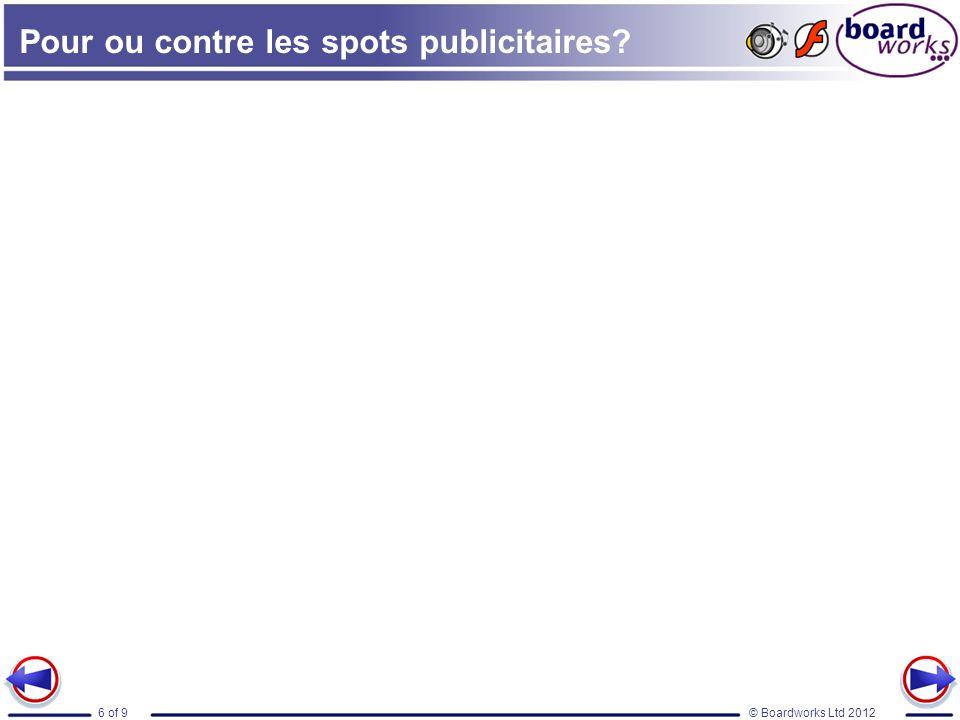 © Boardworks Ltd 20126 of 9 Pour ou contre les spots publicitaires