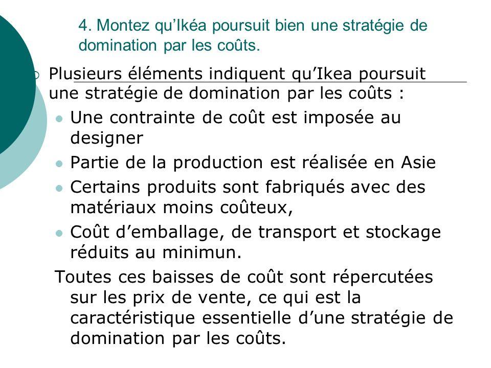 4. Montez quIkéa poursuit bien une stratégie de domination par les coûts. Plusieurs éléments indiquent quIkea poursuit une stratégie de domination par