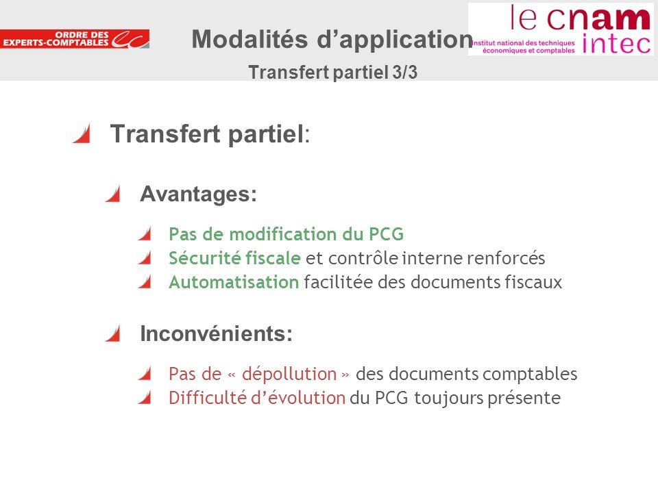 22 Transfert partiel: Avantages: Pas de modification du PCG Sécurité fiscale et contrôle interne renforcés Automatisation facilitée des documents fisc