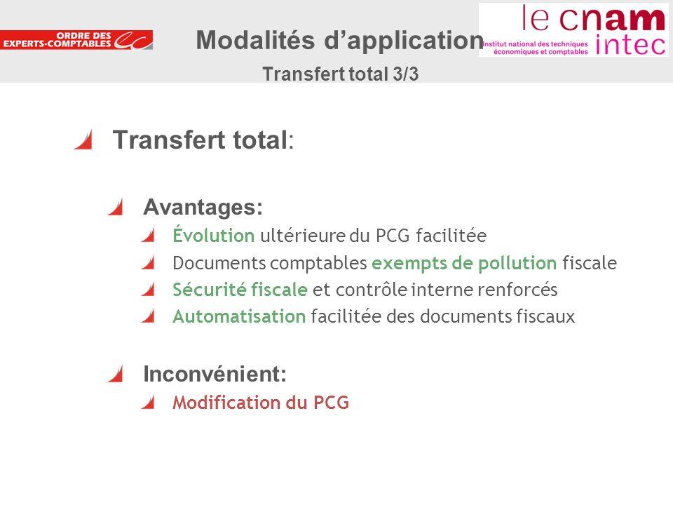 25 Transfert total: Avantages: Évolution ultérieure du PCG facilitée Documents comptables exempts de pollution fiscale Sécurité fiscale et contrôle in