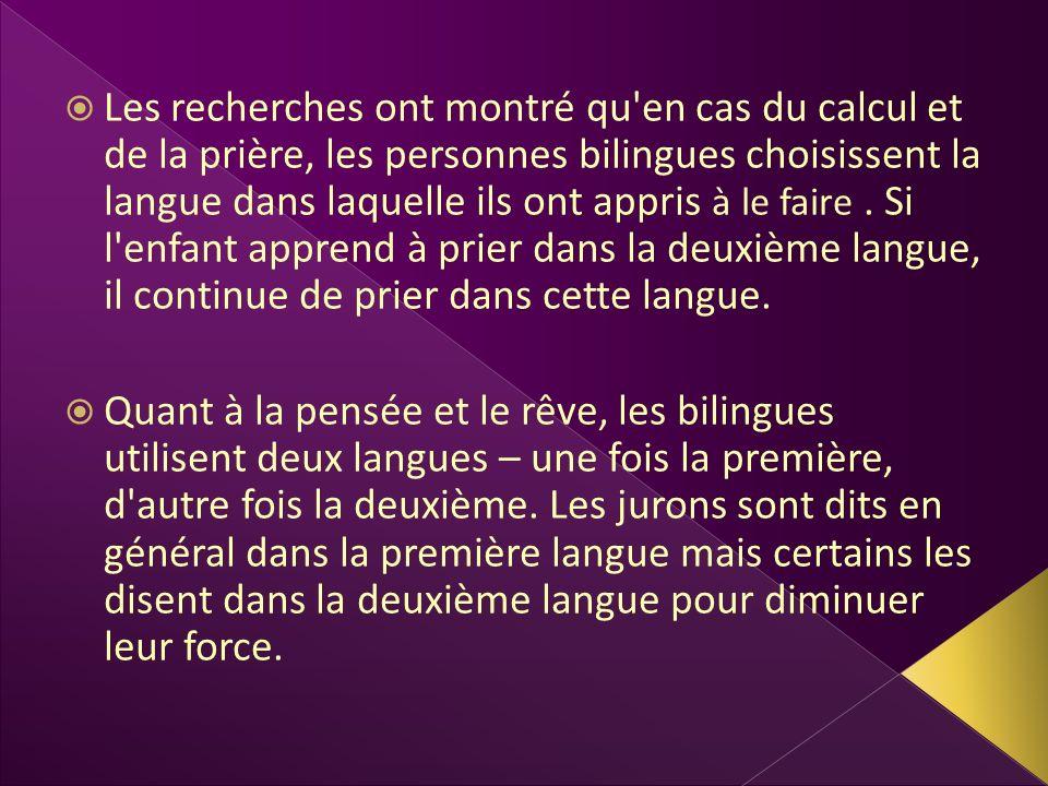 Les recherches ont montré qu'en cas du calcul et de la prière, les personnes bilingues choisissent la langue dans laquelle ils ont appris à le faire.