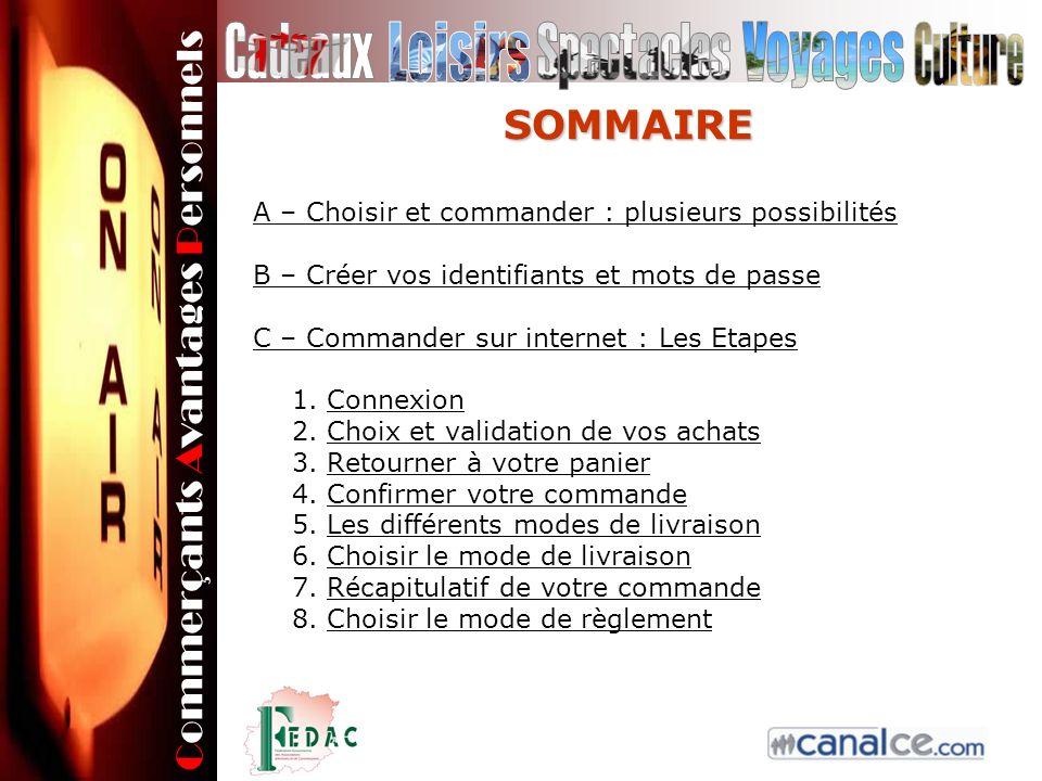 Commerçants Avantages Personnels SOMMAIRE A – Choisir et commander : plusieurs possibilités B – Créer vos identifiants et mots de passe C – Commander sur internet : Les Etapes 1.