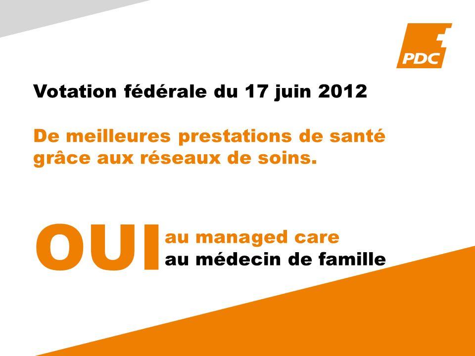 Votation fédérale du 17 juin 2012 De meilleures prestations de santé grâce aux réseaux de soins.