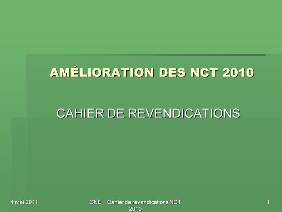 CNE Cahier de revendications NCT 2010 AMÉLIORATION DES NCT 2010 CAHIER DE REVENDICATIONS 4 mai 20111