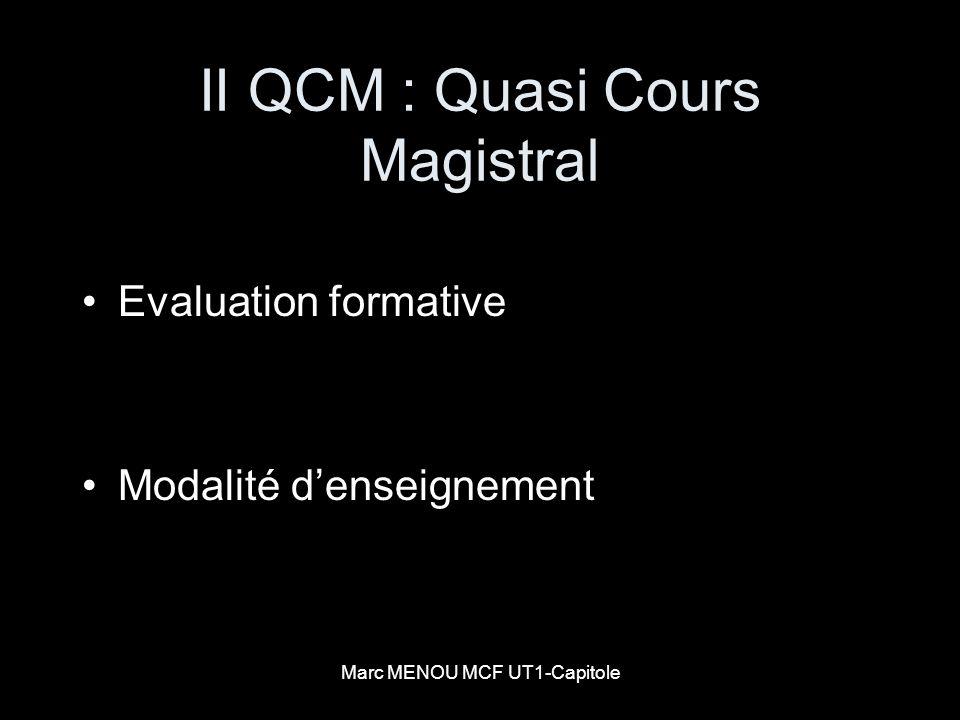 Marc MENOU MCF UT1-Capitole II QCM : Quasi Cours Magistral Evaluation formative Modalité denseignement