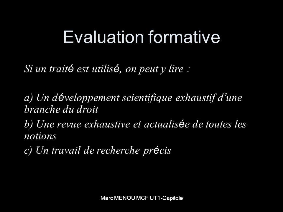 Marc MENOU MCF UT1-Capitole Evaluation formative Si un trait é est utilis é, on peut y lire : a) Un d é veloppement scientifique exhaustif d une branc