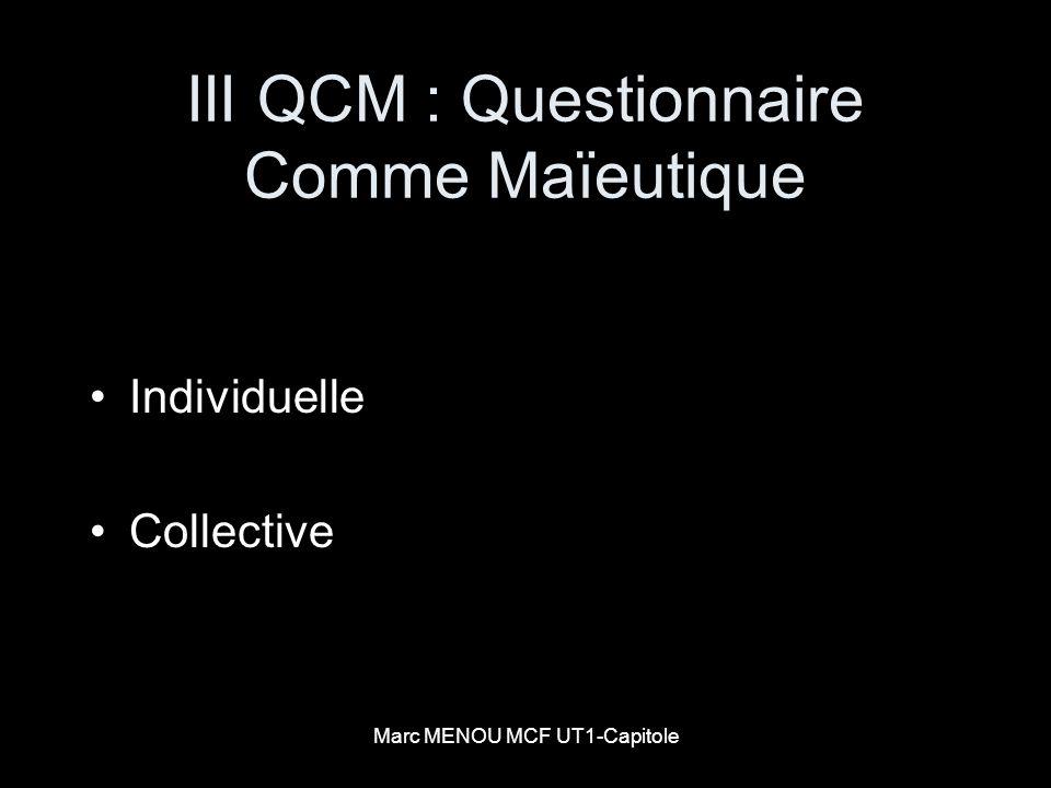 Marc MENOU MCF UT1-Capitole III QCM : Questionnaire Comme Maïeutique Individuelle Collective