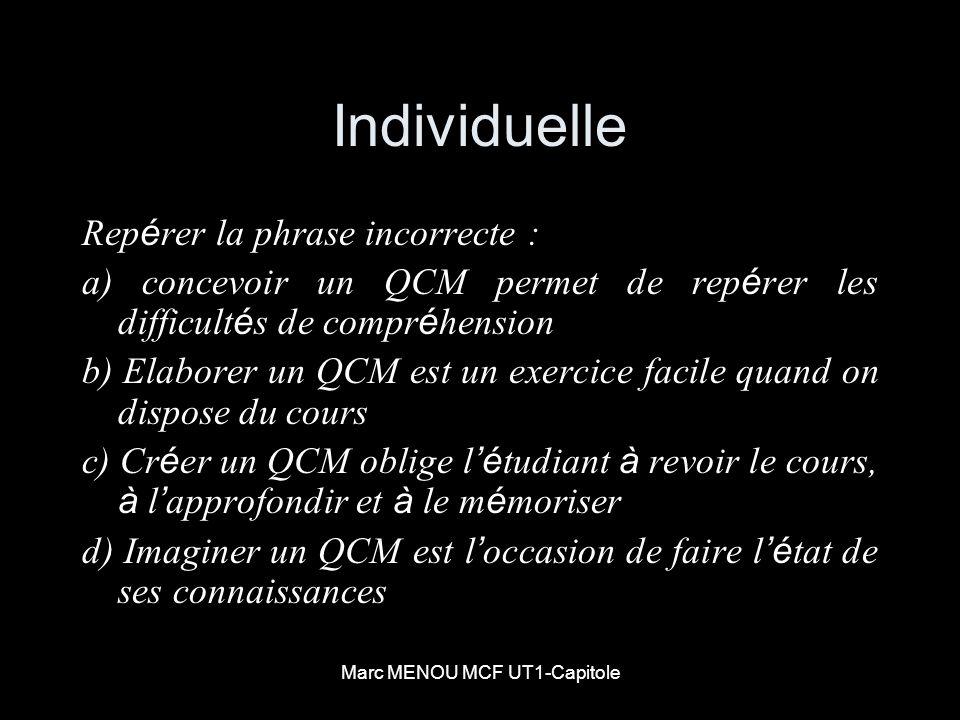 Marc MENOU MCF UT1-Capitole Individuelle Rep é rer la phrase incorrecte : a) concevoir un QCM permet de rep é rer les difficult é s de compr é hension
