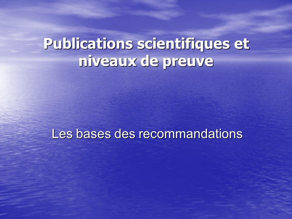 Publications scientifiques et niveaux de preuve Les bases des recommandations