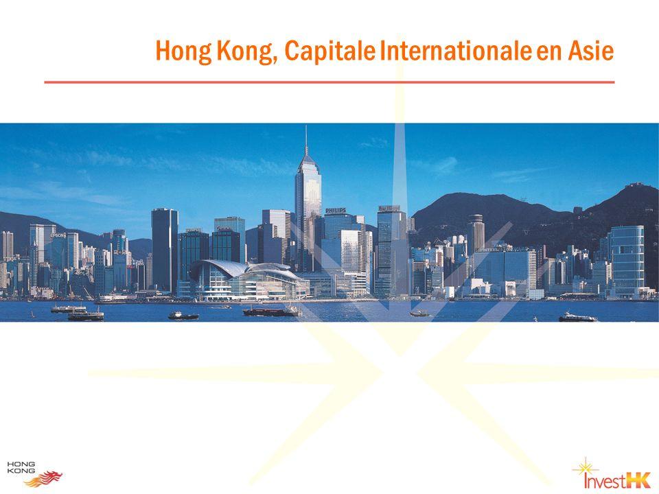 A propos de Invest Hong Kong Un département du gouvernement régional de Hong Kong, créé en juillet 2000 Notre mission : attirer et retenir à Hong Kong des investissements significatifs en termes économiques et stratégiques Nos services : des services daccompagnement gratuits pour faciliter aux investisseurs une implantation sereine et une croissance de leurs activités à Hong Kong Une information actualisée Soutien aux relations publiques pour les lancements / expansions Faciliter laccès aux réseaux Un accompagne- ment à limplantation & au développement