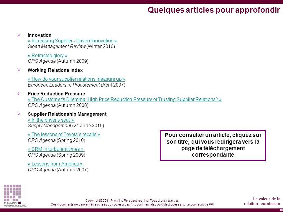 10 Copyright© 2011 Planning Perspectives, Inc. Tous droits réservés. Ces documents ne peuvent être utilisés ou copiés à des fins commerciales ou didac