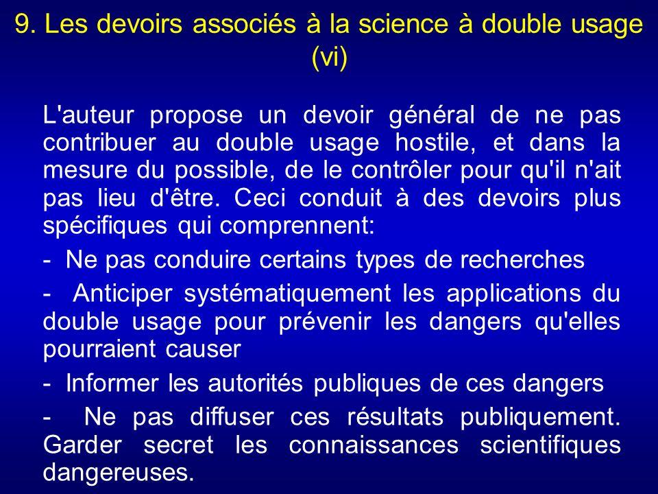 9. Les devoirs associés à la science à double usage (vi) L'auteur propose un devoir général de ne pas contribuer au double usage hostile, et dans la m