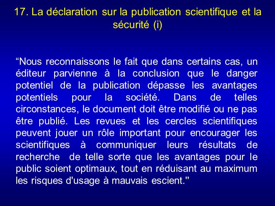 17. La déclaration sur la publication scientifique et la sécurité (i) Nous reconnaissons le fait que dans certains cas, un éditeur parvienne à la conc
