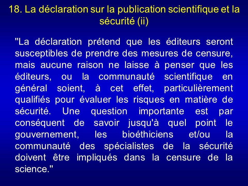 18. La déclaration sur la publication scientifique et la sécurité (ii) ''La déclaration prétend que les éditeurs seront susceptibles de prendre des me