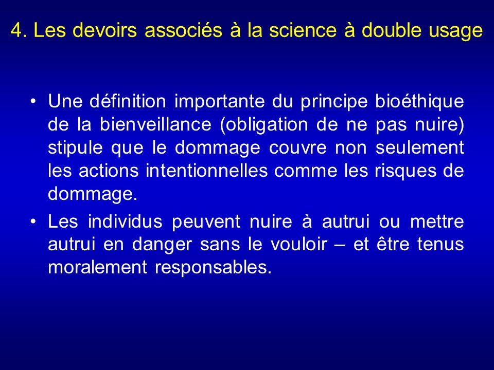 4. Les devoirs associés à la science à double usage Une définition importante du principe bioéthique de la bienveillance (obligation de ne pas nuire)
