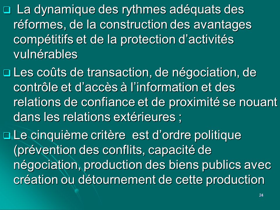 La dynamique des rythmes adéquats des réformes, de la construction des avantages compétitifs et de la protection dactivités vulnérables La dynamique d