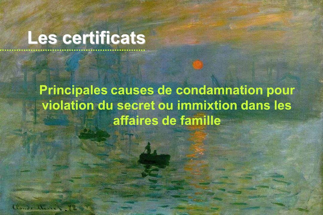 Les certificats 1) une mission du médecin –rédaction du certificat obligatoire avantages sociaux avantages moraux –code civil et code déontologie (50, 76, 51)