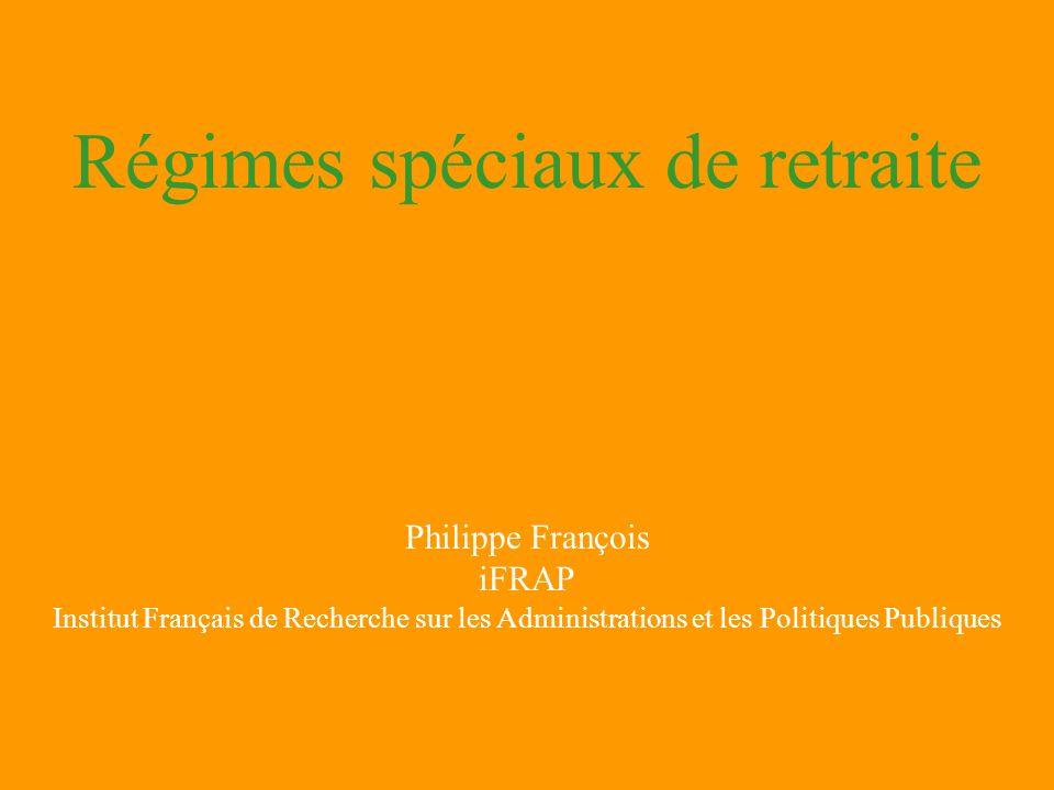 Régimes spéciaux de retraite Philippe François iFRAP Institut Français de Recherche sur les Administrations et les Politiques Publiques
