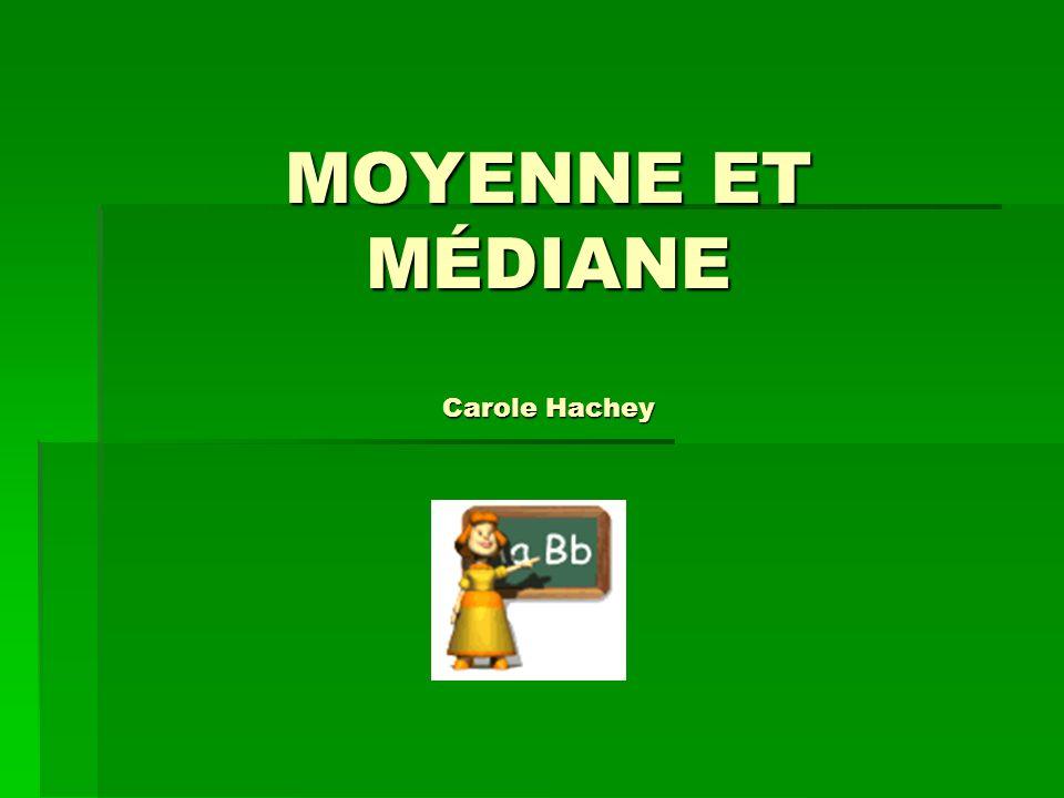 MOYENNE ET MÉDIANE Carole Hachey