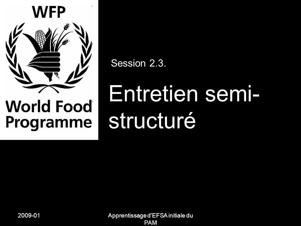 2009-01Apprentissage d EFSA initiale du PAM Session 2.3. Entretien semi- structuré