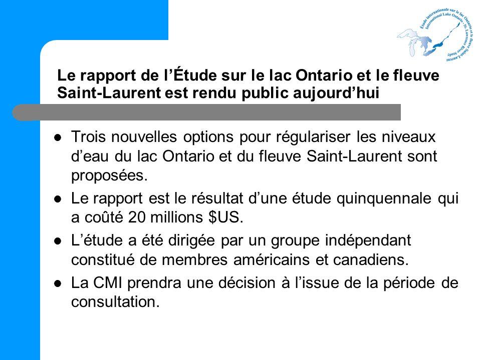 Trois nouvelles options pour régulariser les niveaux deau du lac Ontario et du fleuve Saint-Laurent sont proposées.