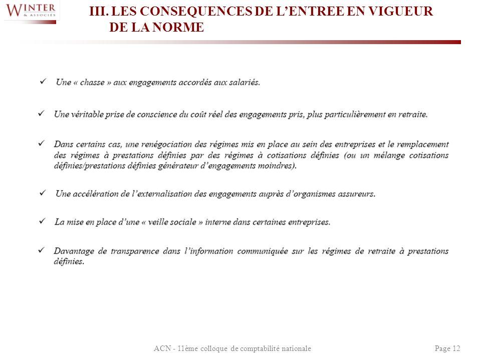 ACN - 11ème colloque de comptabilité nationalePage 12 III. LES CONSEQUENCES DE LENTREE EN VIGUEUR DE LA NORME