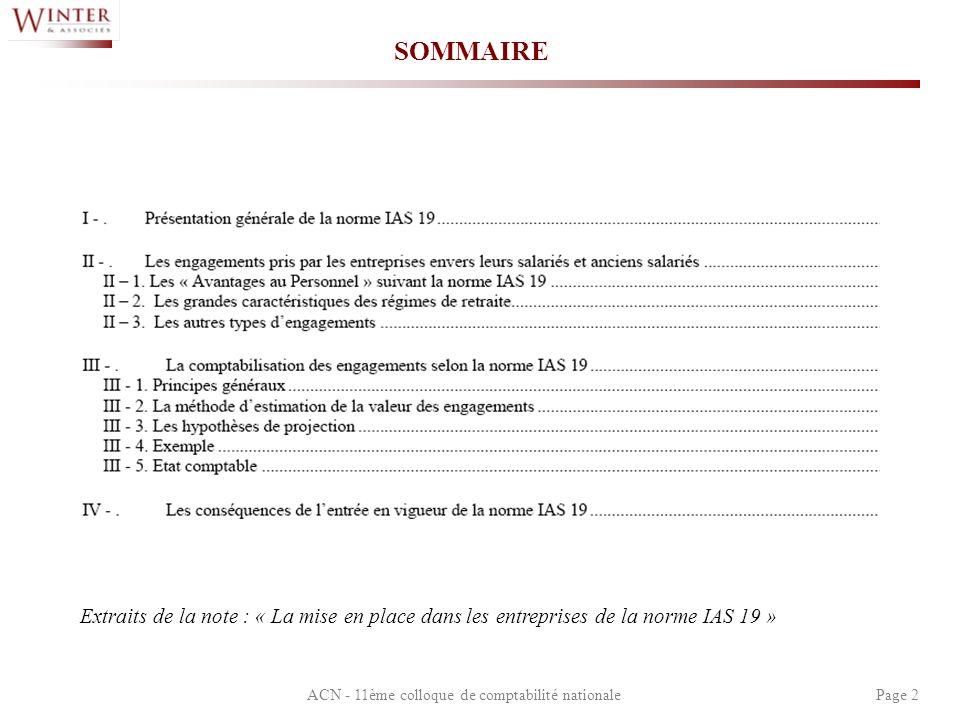 ACN - 11ème colloque de comptabilité nationalePage 2 SOMMAIRE Extraits de la note : « La mise en place dans les entreprises de la norme IAS 19 »