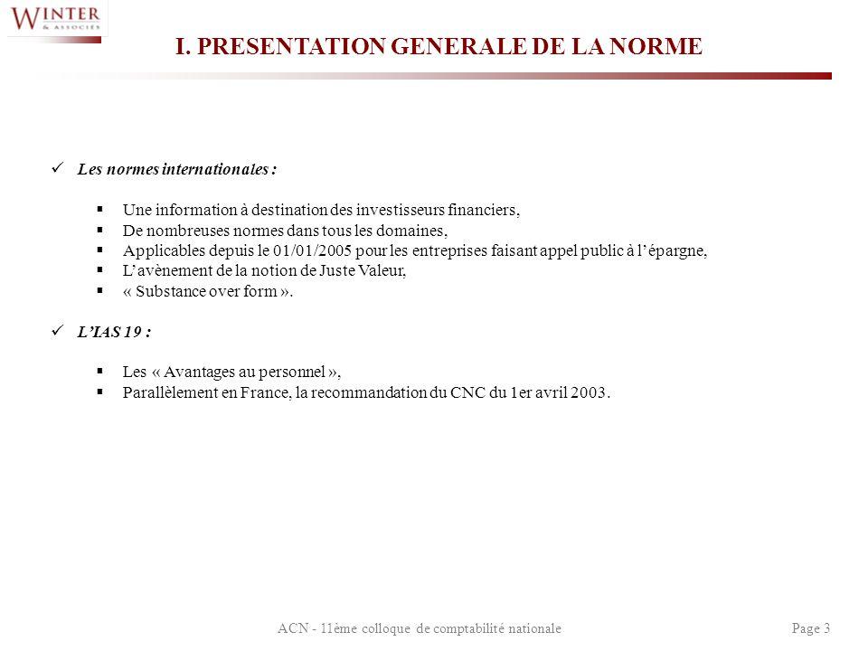 ACN - 11ème colloque de comptabilité nationalePage 3 I. PRESENTATION GENERALE DE LA NORME Les normes internationales : Une information à destination d