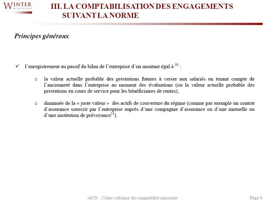 ACN - 11ème colloque de comptabilité nationalePage 6 III. LA COMPTABILISATION DES ENGAGEMENTS SUIVANT LA NORME Principes généraux