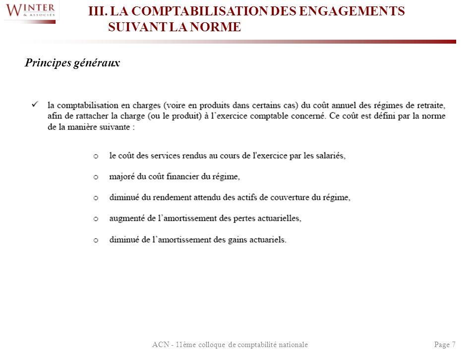 ACN - 11ème colloque de comptabilité nationalePage 7 III. LA COMPTABILISATION DES ENGAGEMENTS SUIVANT LA NORME Principes généraux