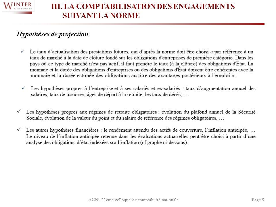 ACN - 11ème colloque de comptabilité nationalePage 9 III. LA COMPTABILISATION DES ENGAGEMENTS SUIVANT LA NORME Hypothèses de projection