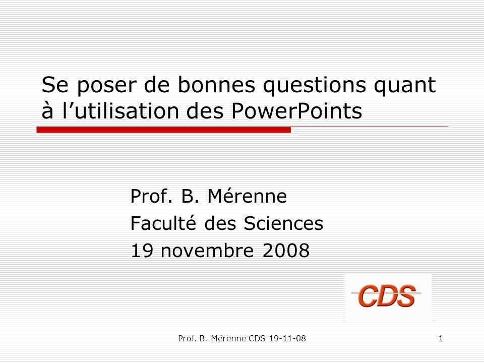 Se poser de bonnes questions quant à lutilisation des PowerPoints Prof.