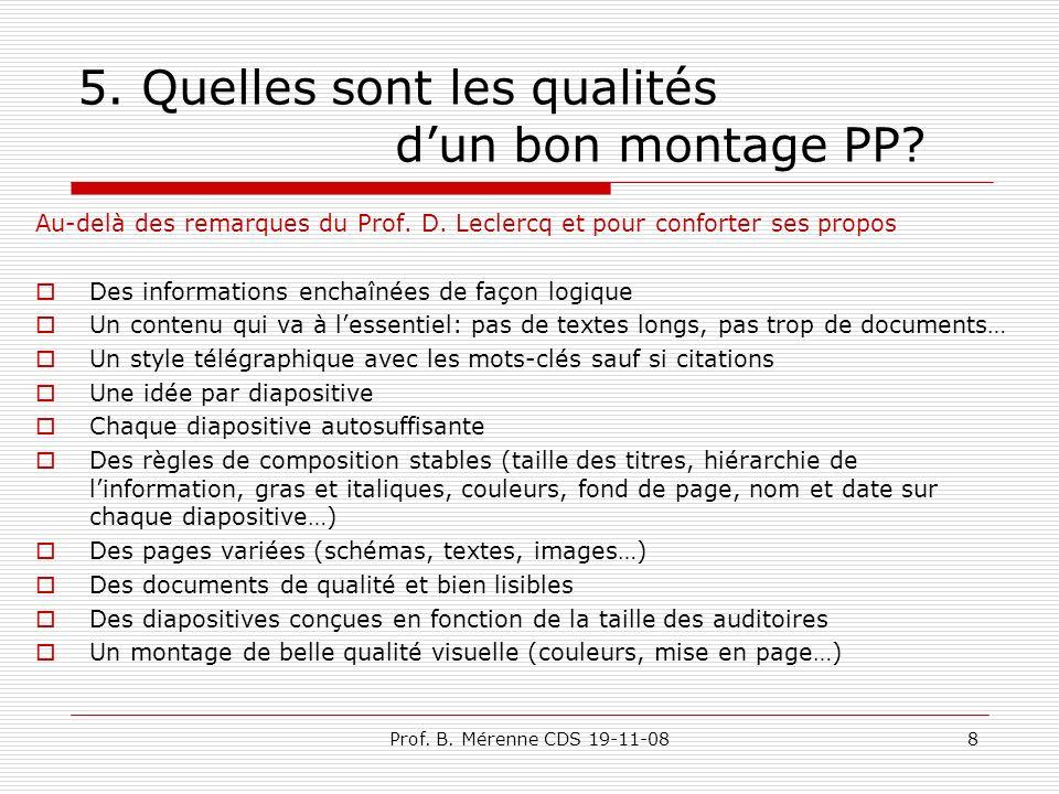 5. Quelles sont les qualités dun bon montage PP. Au-delà des remarques du Prof.