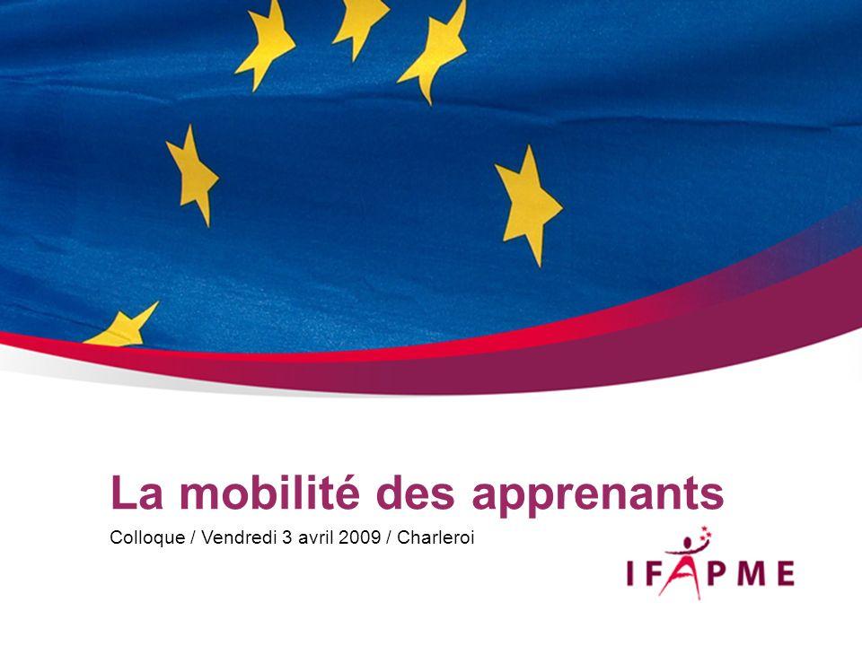 La mobilité des apprenants Colloque / Vendredi 3 avril 2009 / Charleroi