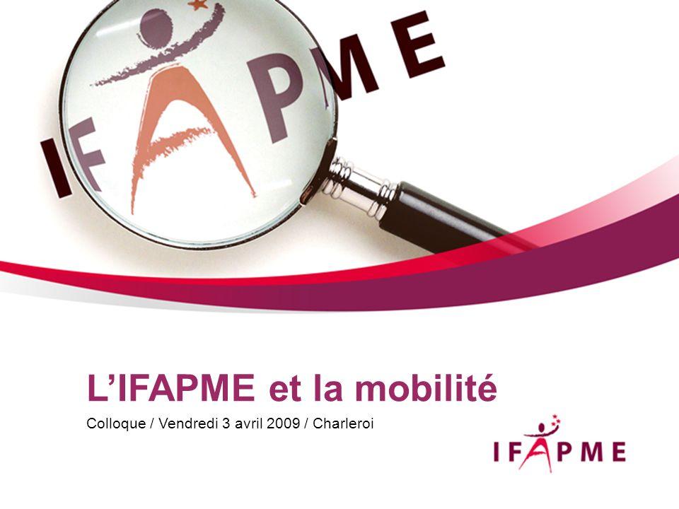 LIFAPME et la mobilité Colloque / Vendredi 3 avril 2009 / Charleroi