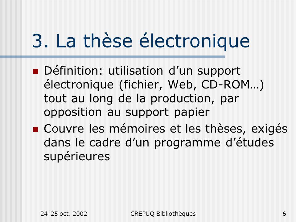 24-25 oct. 2002CREPUQ Bibliothèques6 3.