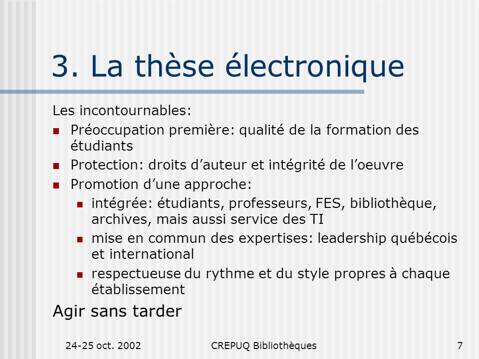 24-25 oct. 2002CREPUQ Bibliothèques7 3.