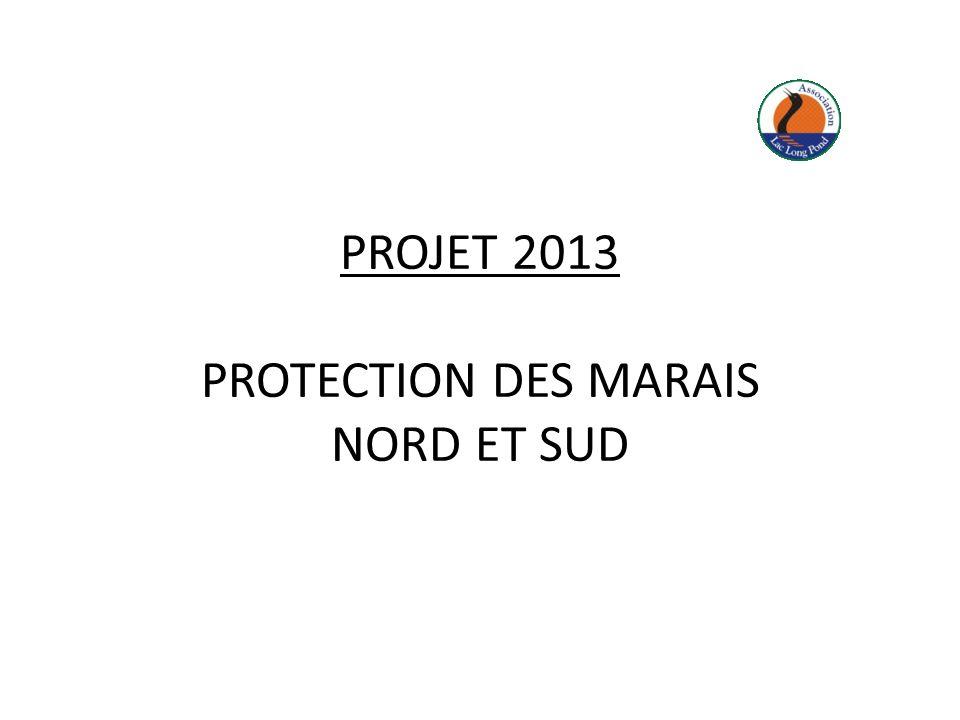 PROJET 2013 PROTECTION DES MARAIS NORD ET SUD