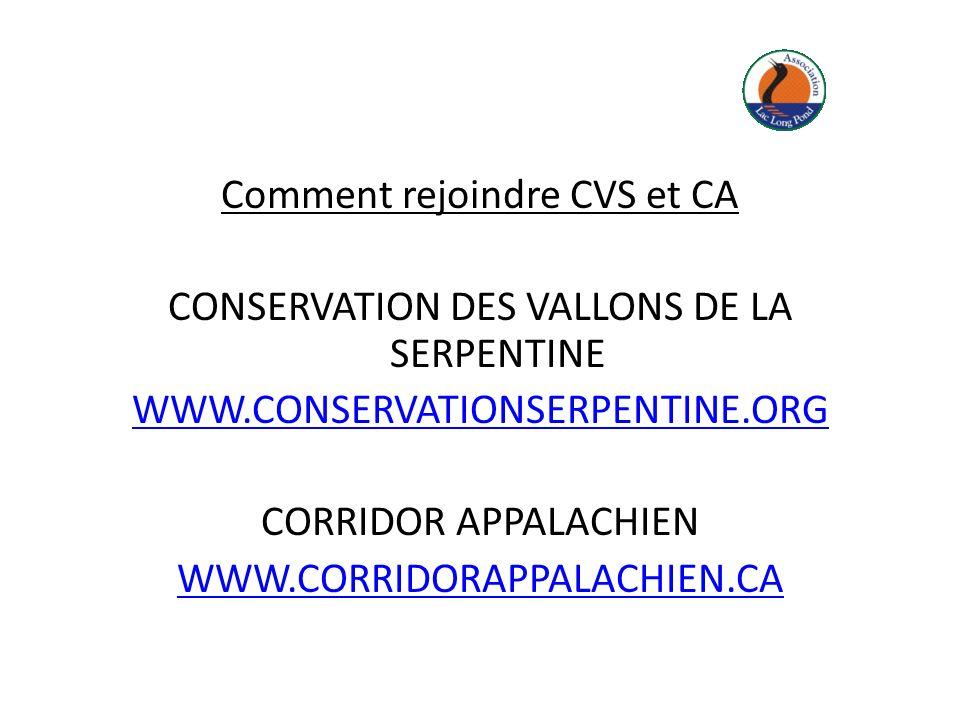 Comment rejoindre CVS et CA CONSERVATION DES VALLONS DE LA SERPENTINE WWW.CONSERVATIONSERPENTINE.ORG CORRIDOR APPALACHIEN WWW.CORRIDORAPPALACHIEN.CA