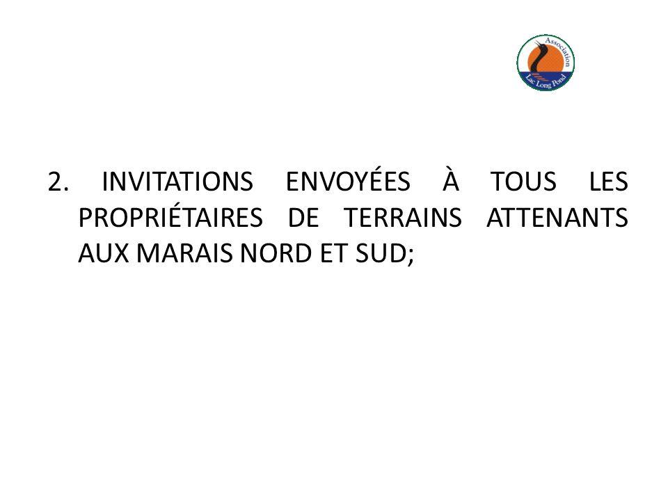 2. INVITATIONS ENVOYÉES À TOUS LES PROPRIÉTAIRES DE TERRAINS ATTENANTS AUX MARAIS NORD ET SUD;