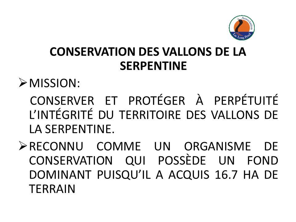 CONSERVATION DES VALLONS DE LA SERPENTINE MISSION: CONSERVER ET PROTÉGER À PERPÉTUITÉ LINTÉGRITÉ DU TERRITOIRE DES VALLONS DE LA SERPENTINE.