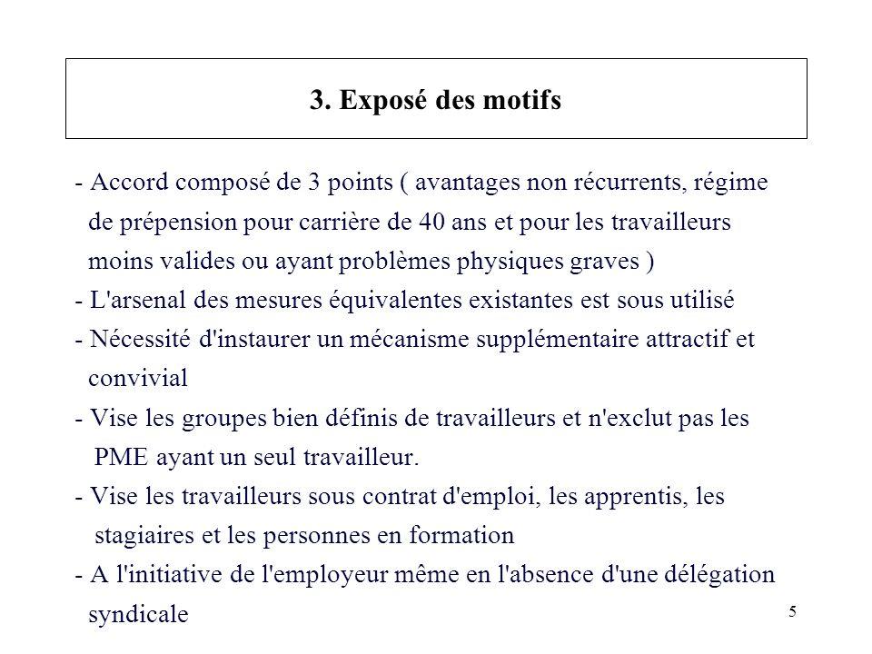 5 3. Exposé des motifs - Accord composé de 3 points ( avantages non récurrents, régime de prépension pour carrière de 40 ans et pour les travailleurs