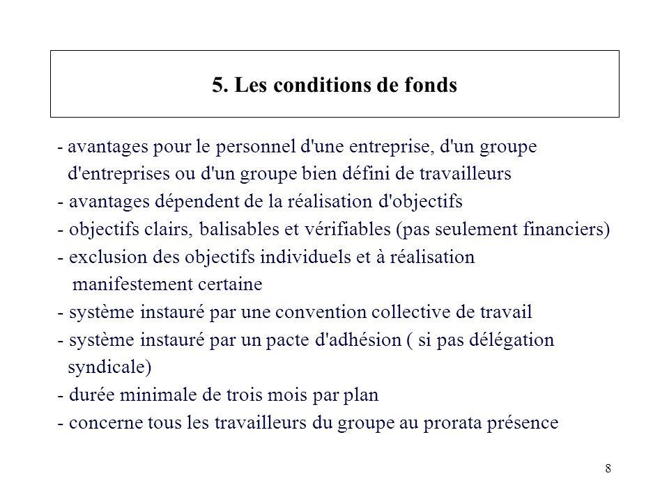 8 5. Les conditions de fonds - avantages pour le personnel d'une entreprise, d'un groupe d'entreprises ou d'un groupe bien défini de travailleurs - av