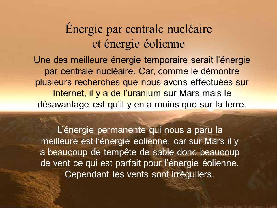 Une des meilleure énergie temporaire serait lénergie par centrale nucléaire.