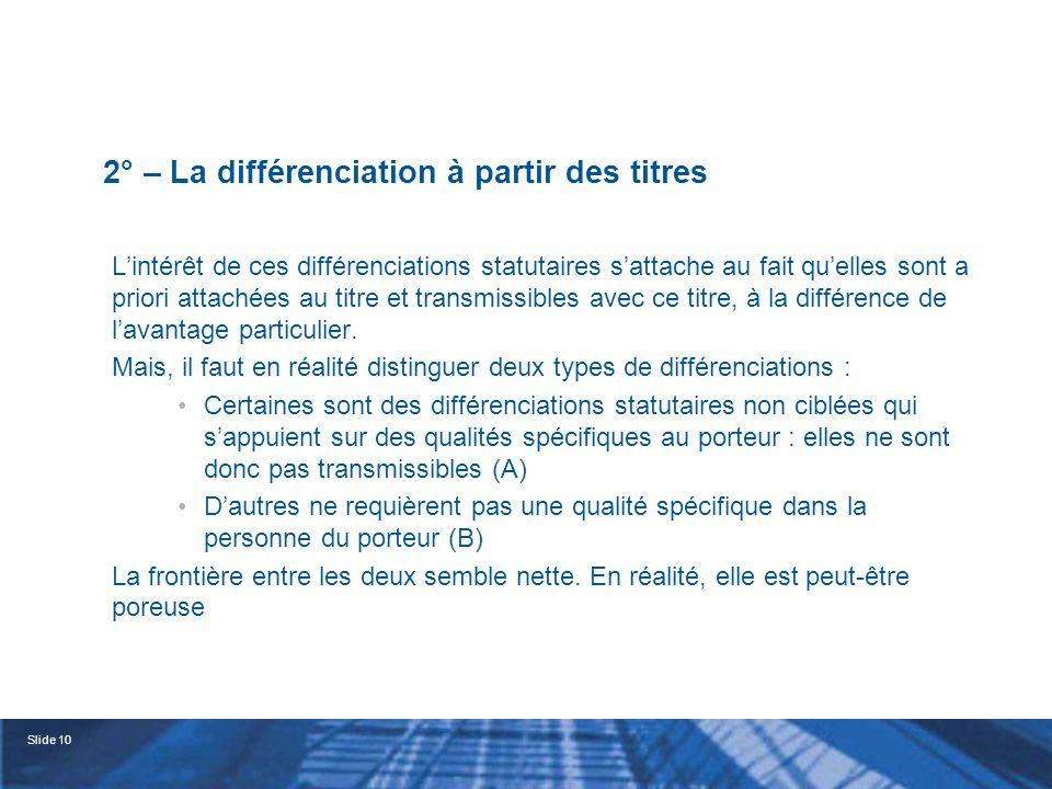 Slide 11 a – La différenciation statutaire non ciblée Trois textes ici : L.