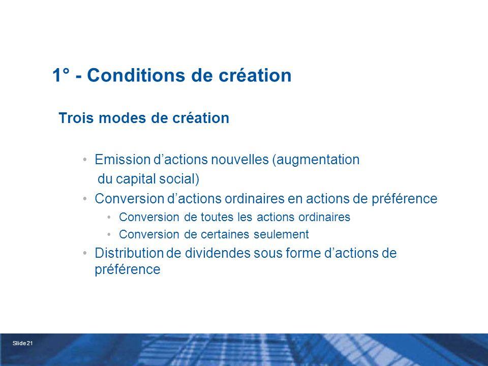 Slide 22 2° - Contraintes présidant à la création Les actions de préférence sont des actions et cela quant bien même ces titres seraient dépourvus de droit de vote.