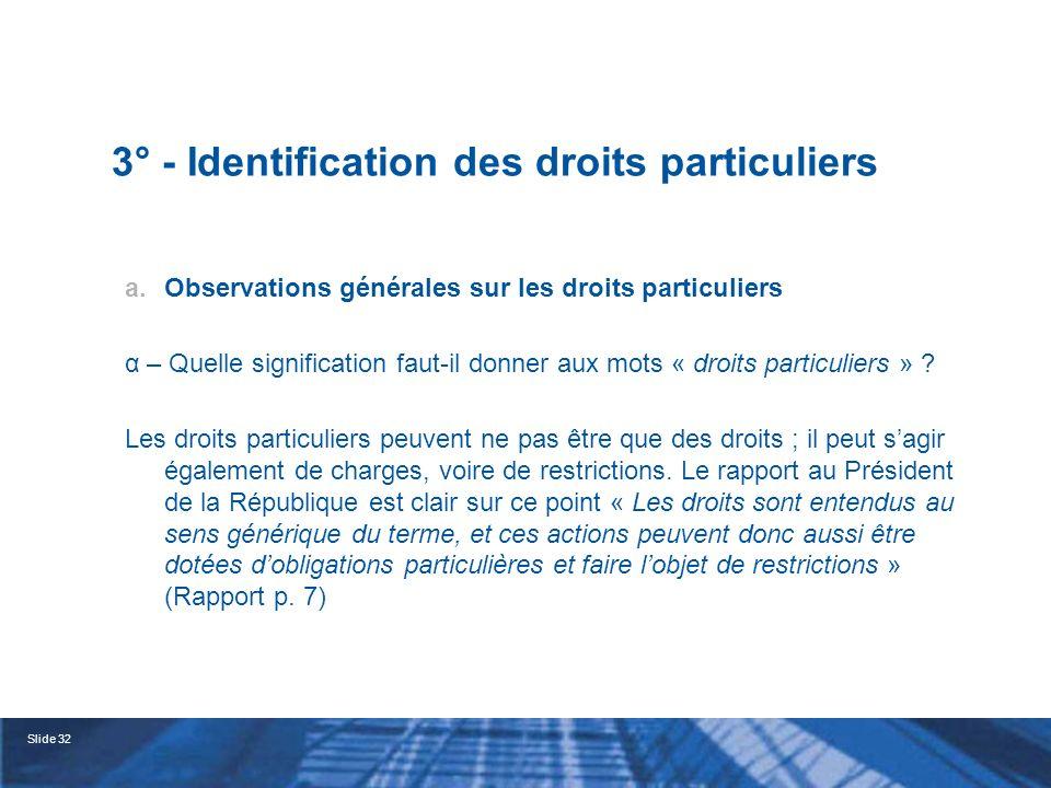Slide 33 3° - Identification des droits particuliers a.Observations générales sur les droits particuliers β – La somme des droits particuliers doit-elle réaliser un avantage par rapport aux actions ordinaires .