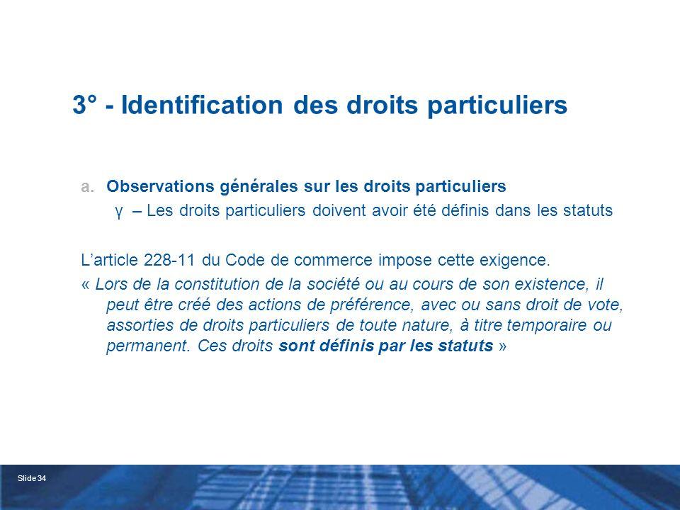 Slide 35 3° - Identification des droits particuliers b.Les aménagements portant sur le droit de vote α – La liberté quant aux modalités de suppression du droit de vote Art.