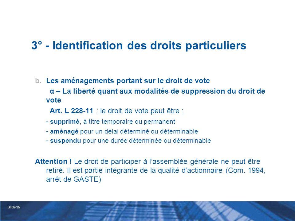 Slide 36 3° - Identification des droits particuliers b.