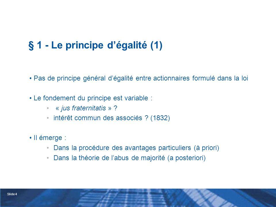 Slide 5 § 1 - Le principe dégalité (2) Il est fait référence au principe dans la mission des commissaires aux comptes (L.